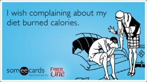 a2rzlfdiet-complaints-calories-fiber-one-funny-ecard